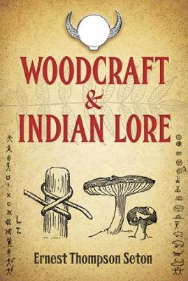 Woodcraft and Indian Lore - Native American (Paperback)