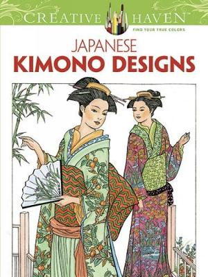 Creative Haven Japanese Kimono Designs Coloring Book - Creative Haven Coloring Books (Paperback)