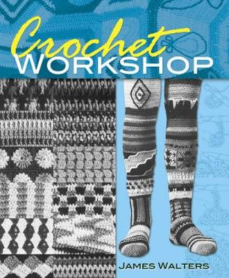 Crochet Workshop - Dover Knitting, Crochet, Tatting, Lace (Paperback)