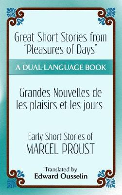 "Great Short Stories from ""Pleasures of Days""/ Les plaisirs et les jours: Early Short Stories of Marcel Proust: A Dual-Language Book - Dover Dual Language French (Paperback)"
