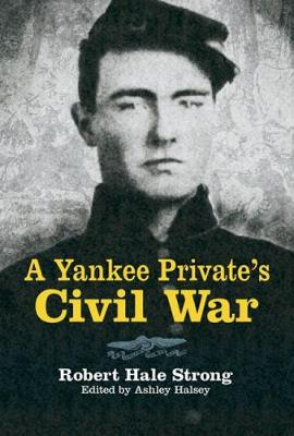 A Yankee Private's Civil War - Dover Military History, Weapons, Armor (Paperback)