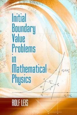 Initial Boundary Value Problems in Mathematical Physics - Dover Books on Mathematics (Paperback)