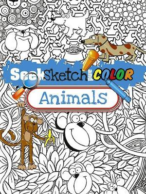 Seek, Sketch and Color -- Animals - Dover Children's Activity Books (Paperback)