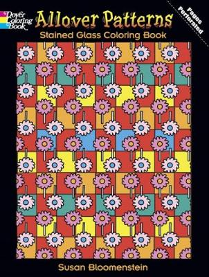 Allover Patterns Stained Glass Coloring Book - Dover Stained Glass Coloring Book (Paperback)