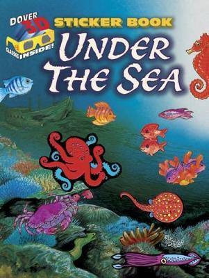 3-D Sticker Book--Under the Sea - Dover Sticker Books (Paperback)
