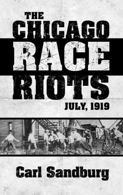 Chicago Race Riots: July, 1919 (Paperback)
