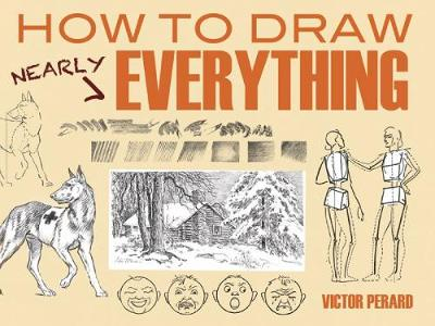 How to Draw Nearly Everything - Dover Art Instruction (Paperback)