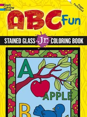 ABC Fun Stained Glass Jr. Coloring Book - Dover Stained Glass Coloring Book (Paperback)