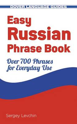Easy Russian Phrase Book: Over 700 Phrases for Everyday Use (Paperback)