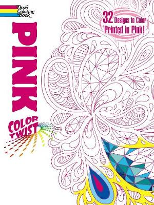 COLORTWIST -- Pink Coloring Book - Dover Coloring Books (Paperback)