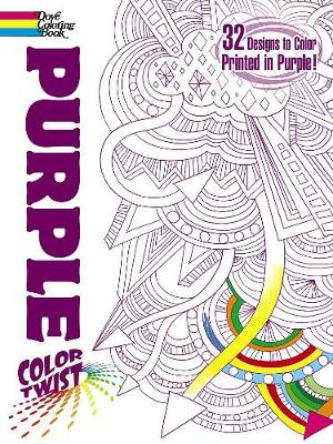 COLORTWIST -- Purple Coloring Book - Dover Coloring Books (Paperback)