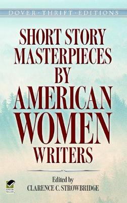 Short Story Masterpieces by American Women Writers - Dover Thrift Editions (Paperback)