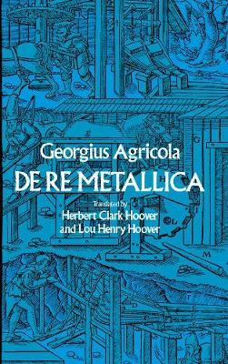 De Re Metallica - Dover Earth Science (Paperback)