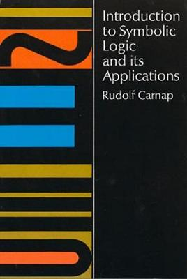 Introduction to Symbolic Logic and Its Applications (Paperback)