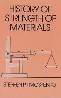 History of Strength of Materials - Dover Civil and Mechanical Engineering (Paperback)