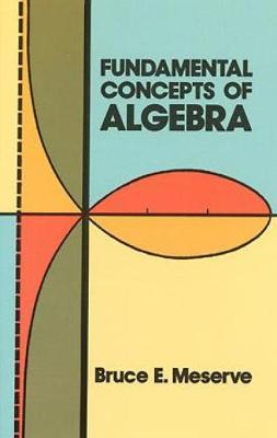 Fundamental Concepts of Algebra - Dover Books on Mathematics (Paperback)