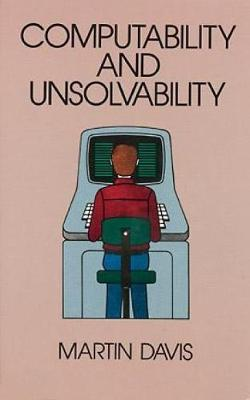 Computability and Unsolvability - Dover Books on Computer Science (Paperback)