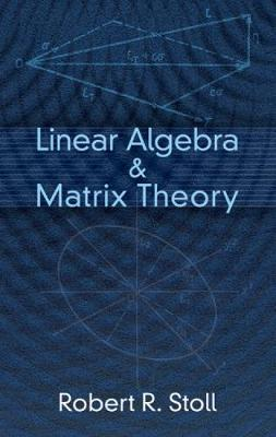 Linear Algebra and Matrix Theory - Dover Books on Mathematics (Paperback)