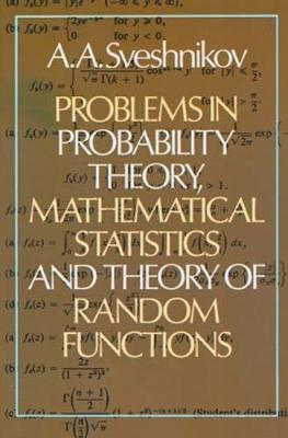 Problems in Probability Theory, Mathematical Statistics and the Theory of Random Functions - Dover Books on Mathematics (Paperback)