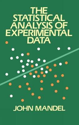 The Statistical Analysis of Experimental Data - Dover Books on Mathematics (Paperback)
