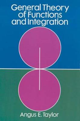 General Theory of Functions and Integration - Dover Books on Mathematics (Paperback)