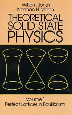 Theoretical Solid State Physics: Perfect Lattices in Equilibrium v. 1 - Dover Books on Physics (Paperback)