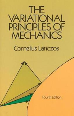 The Variational Principles of Mechanics - Dover Books on Physics (Paperback)