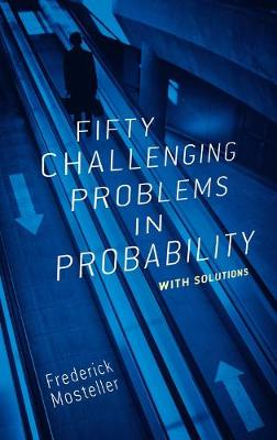 Fifty Challenging Problems in Probability with Solutions - Dover Books on Mathematics (Paperback)