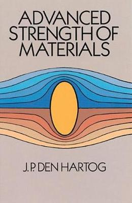 Advanced Strength of Materials - Dover Civil and Mechanical Engineering (Paperback)