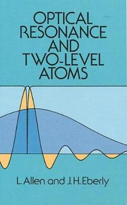 Optical Resonance and Two-Level Atoms - Dover Books on Physics (Paperback)