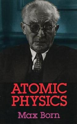 Atomic Physics - Dover Books on Physics (Paperback)