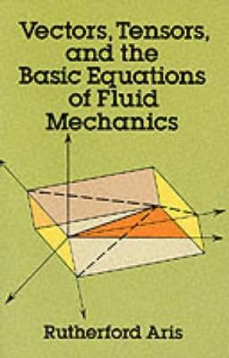 Vectors, Tensors and the Basic Equations of Fluid Mechanics - Dover Books on Mathematics (Paperback)