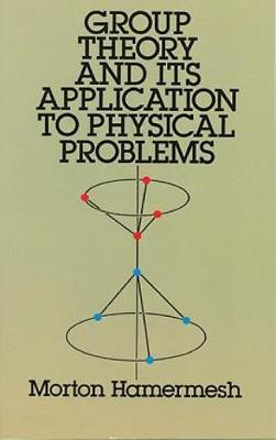 Group Theory and Its Application to Physical Problems - Dover Books on Physics (Paperback)