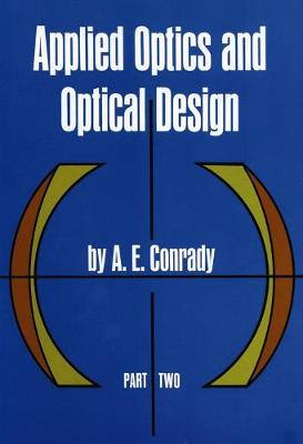 Applied Optics and Optical Design: Pt. 2 - Dover Books on Physics (Paperback)