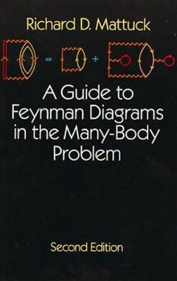 A Guide to Feynman Diagrams in the Many-body Problem - Dover Books on Physics (Paperback)