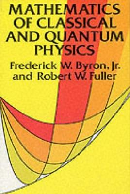 The Mathematics of Classical and Quantum Physics - Dover Books on Physics (Paperback)