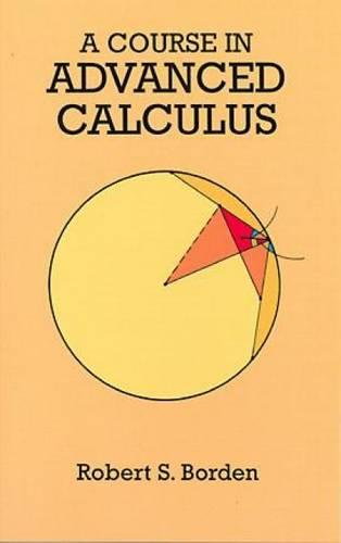 A Course in Advanced Calculus - Dover Books on Mathematics (Paperback)