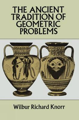 The Ancient Tradition of Geometric Problems - Dover Books on Mathematics (Paperback)