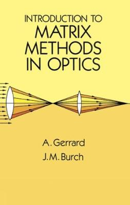 Introduction to Matrix Methods in Optics - Dover Books on Physics (Paperback)
