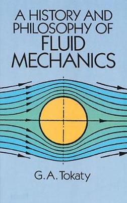 A History and Philosophy of Fluid Mechanics - Dover Civil and Mechanical Engineering (Paperback)