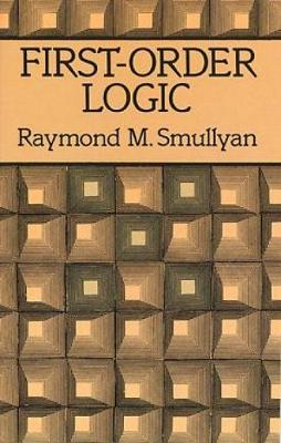 First-order Logic - Dover Books on Mathematics (Paperback)