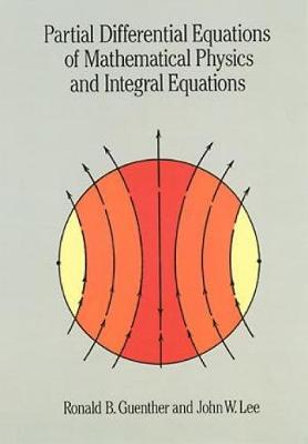 Partial Differential Equations of Mathematical Physics and Integral Equations - Dover Books on Mathematics (Paperback)