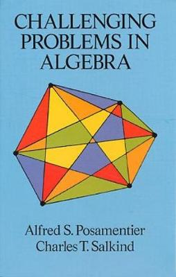 Challenging Problems in Algebra - Dover Books on Mathematics (Paperback)