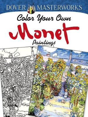 Dover Masterworks: Color Your Own Monet Paintings (Paperback)