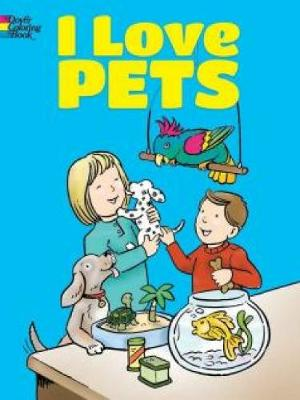 I Love Pets Coloring Book (Paperback)