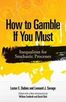 How to Gamble If You Must: Inequalities for Stochastic Processes - Dover Books on Mathematics (Paperback)