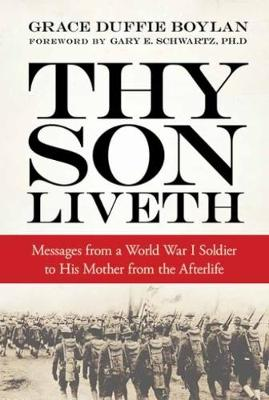 Thy Son Liveth: Messages from a World War I Soldier to His Mother from the Afterlife (Paperback)