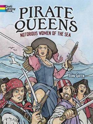 Pirate Queens: Notorious Women of the Sea - Dover Coloring Books (Paperback)