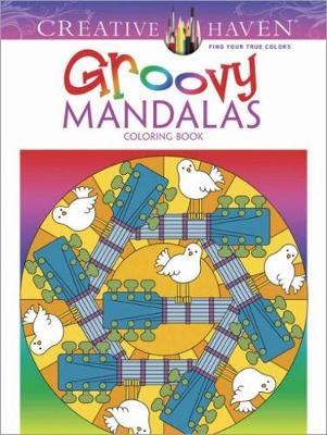 Creative Haven Groovy Mandalas Coloring Book - Creative Haven Coloring Books (Paperback)