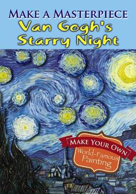 Make a Masterpiece -- Van Gogh's Starry Night - Dover Little Activity Books (Paperback)